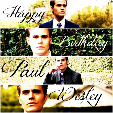 Happy Birthday Paul Paul Wesley